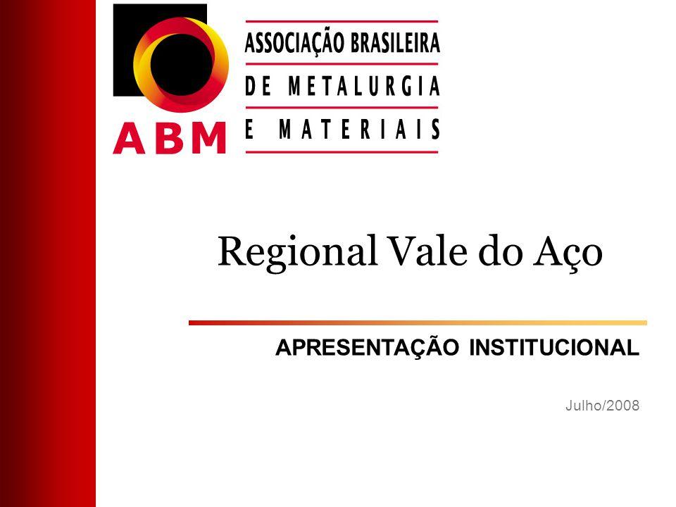 Regional Vale do Aço APRESENTAÇÃO INSTITUCIONAL Julho/2008