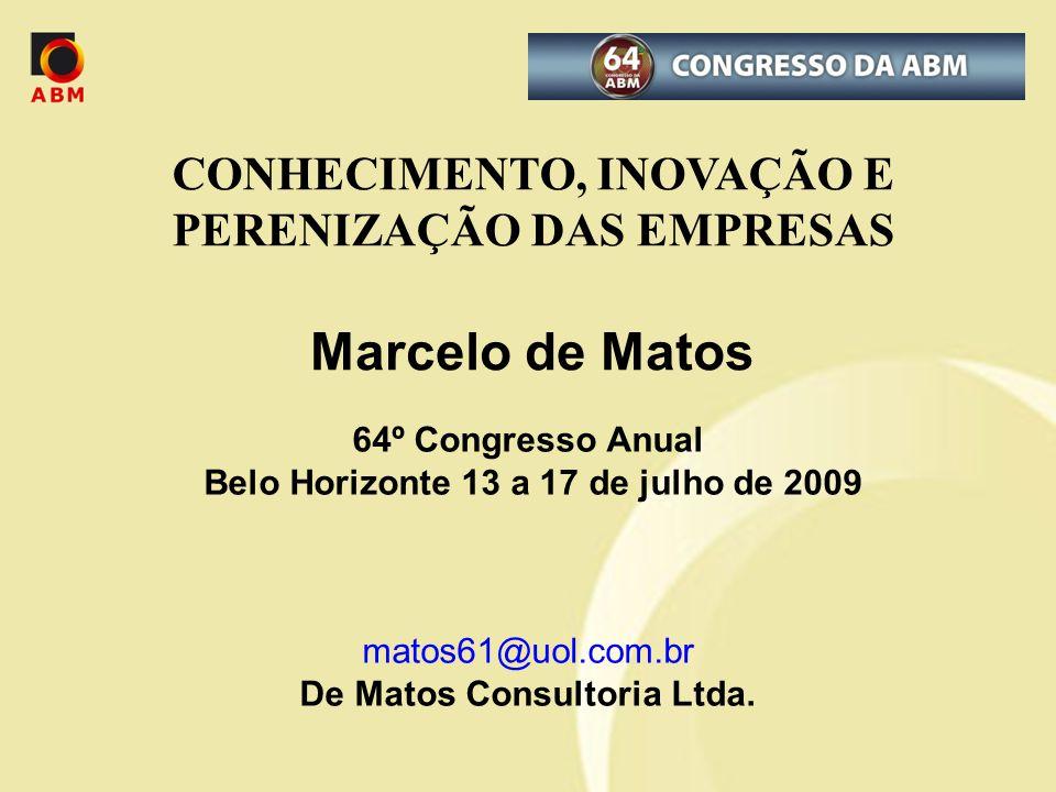 Marcelo de Matos CONHECIMENTO, INOVAÇÃO E PERENIZAÇÃO DAS EMPRESAS