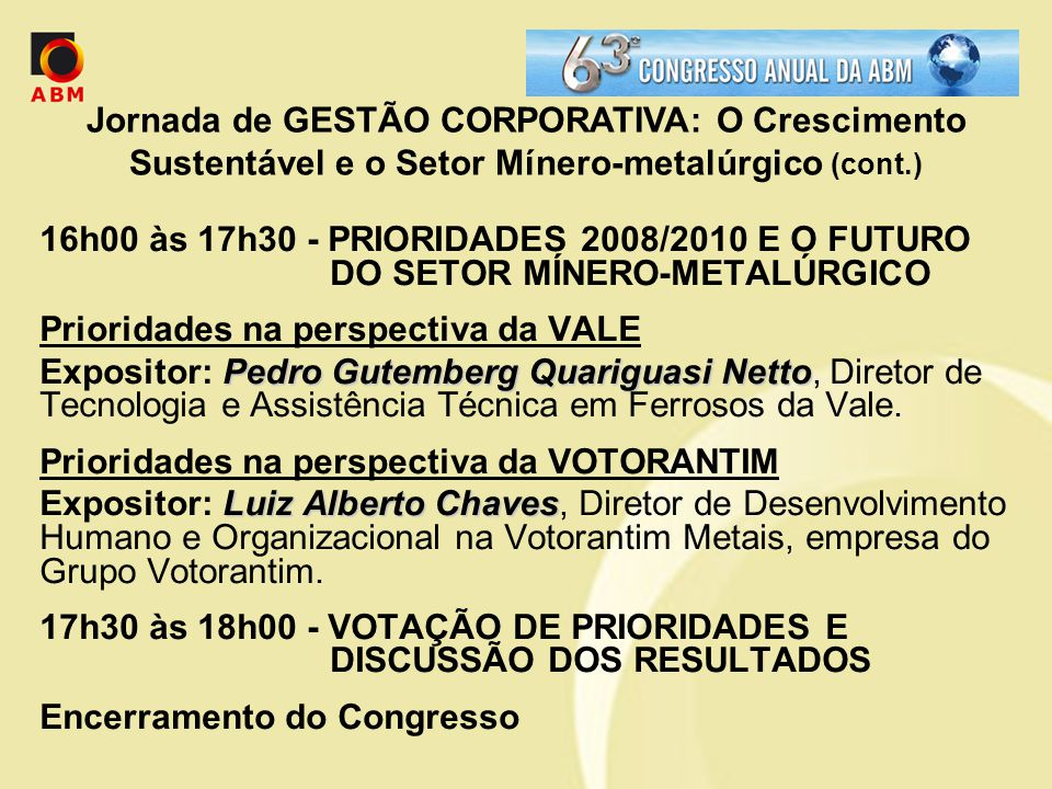 Jornada de GESTÃO CORPORATIVA: O Crescimento Sustentável e o Setor Mínero-metalúrgico (cont.)