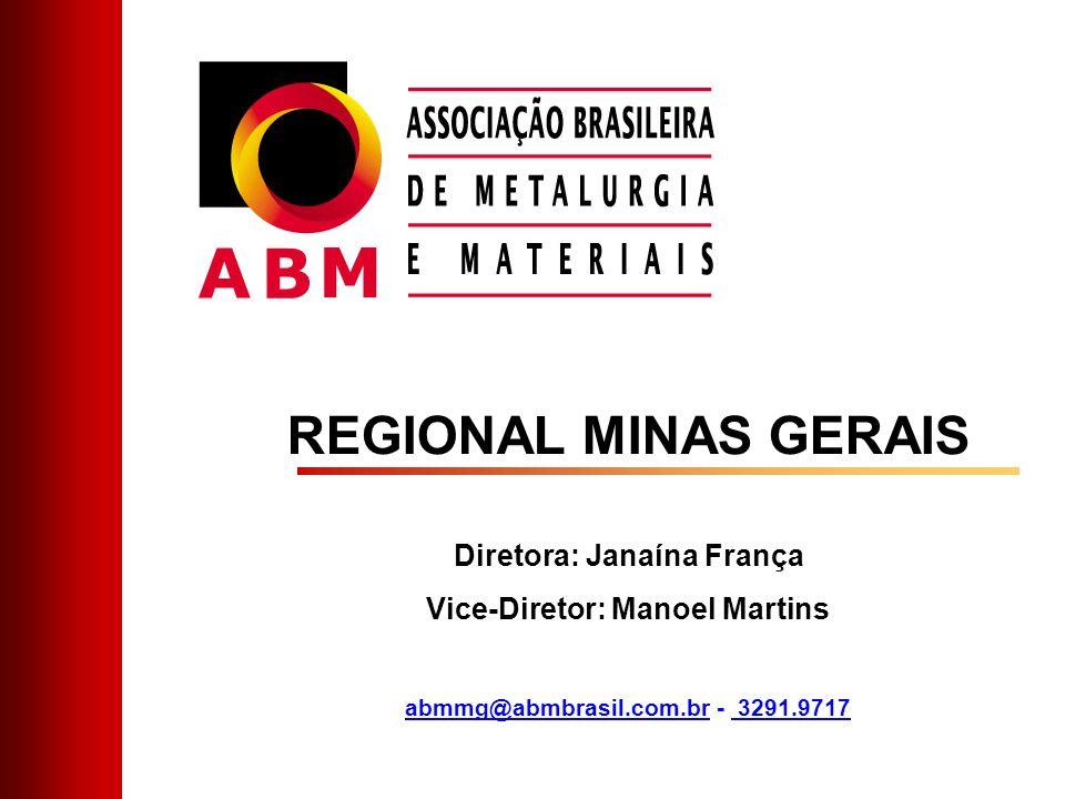 REGIONAL MINAS GERAIS Diretora: Janaína França