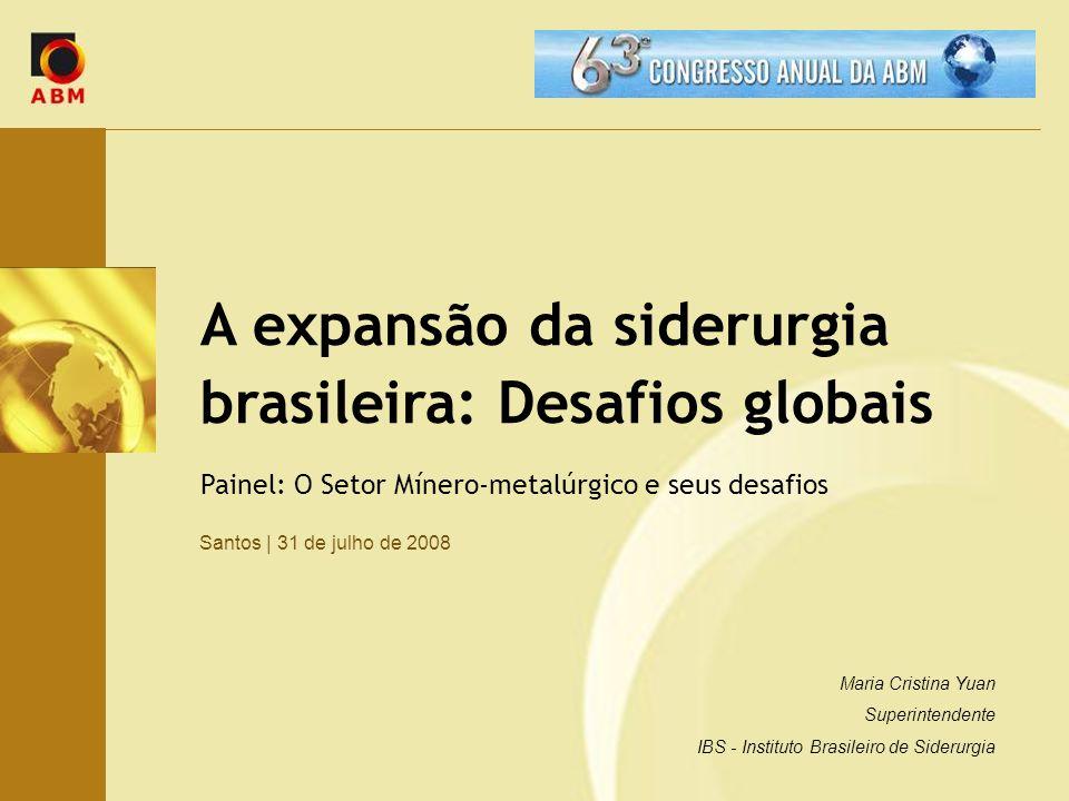 A expansão da siderurgia brasileira: Desafios globais