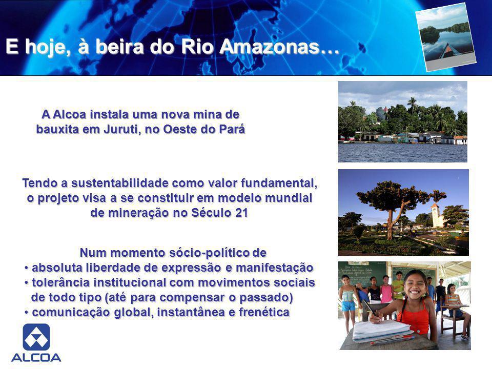 E hoje, à beira do Rio Amazonas…