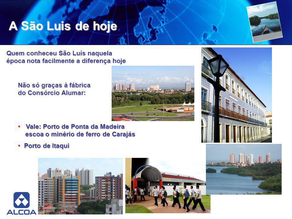 A São Luis de hoje Quem conheceu São Luís naquela época nota facilmente a diferença hoje.