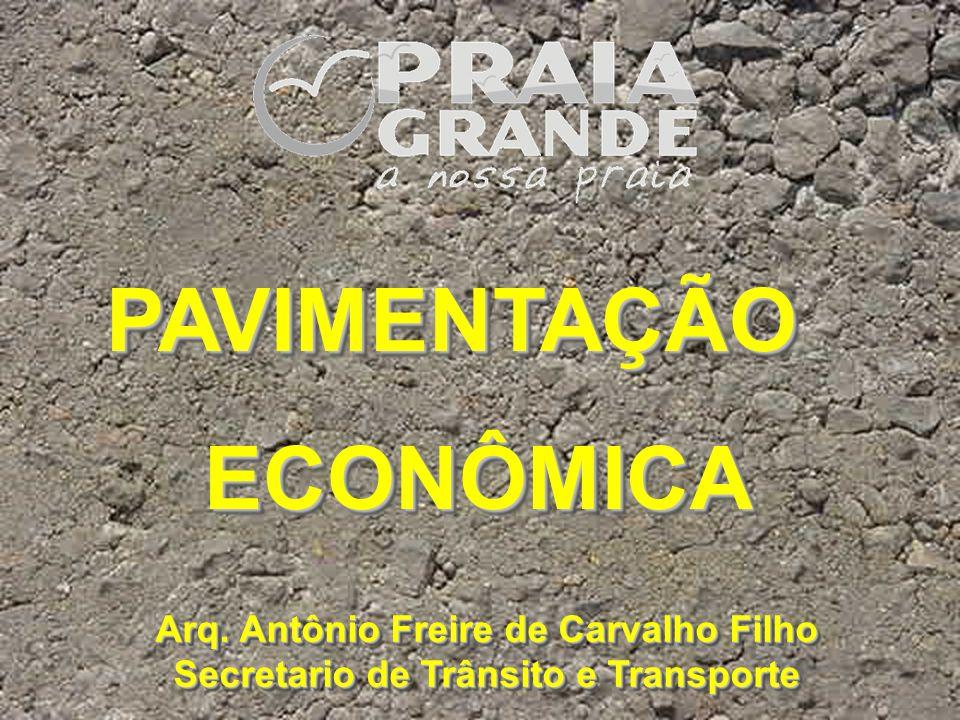 PAVIMENTAÇÃO ECONÔMICA Arq. Antônio Freire de Carvalho Filho