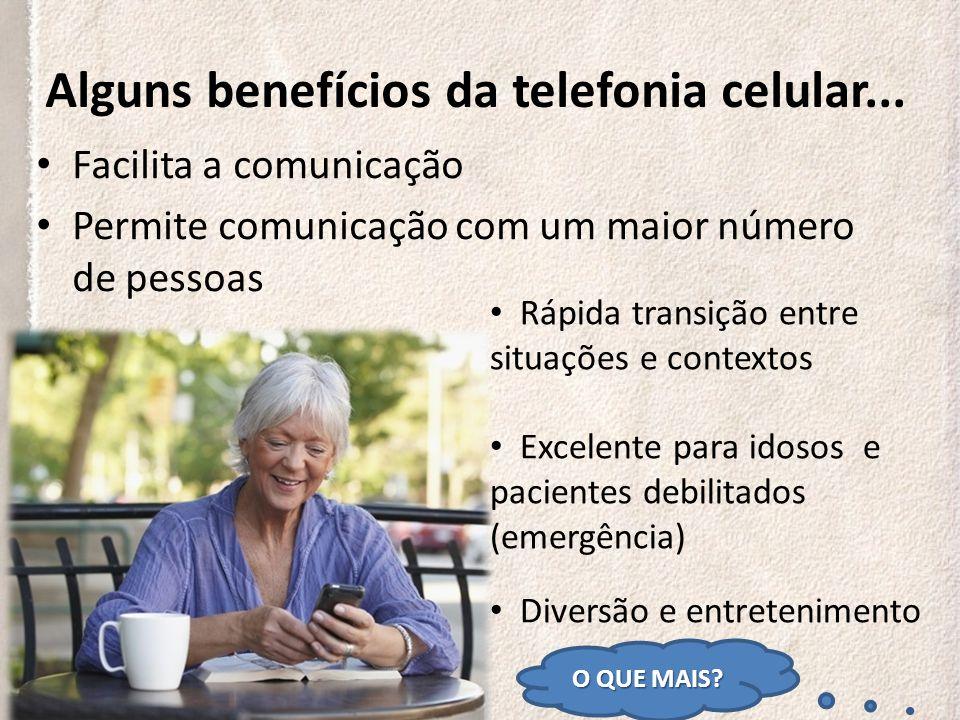 Alguns benefícios da telefonia celular...