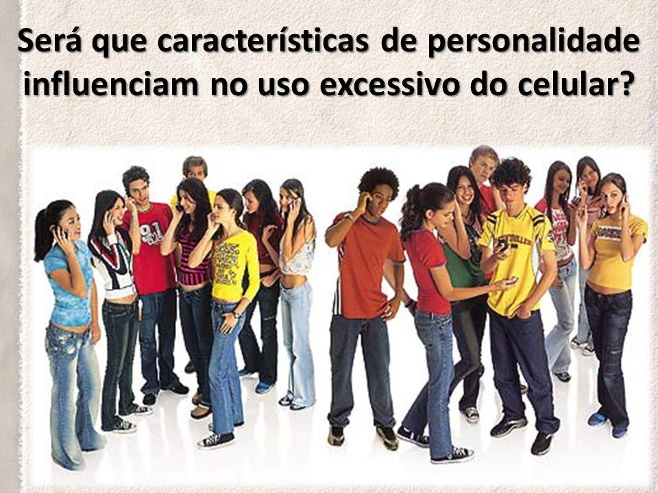 Será que características de personalidade influenciam no uso excessivo do celular