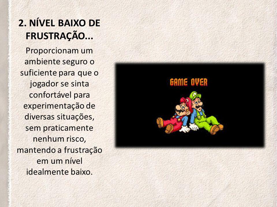 2. NÍVEL BAIXO DE FRUSTRAÇÃO...
