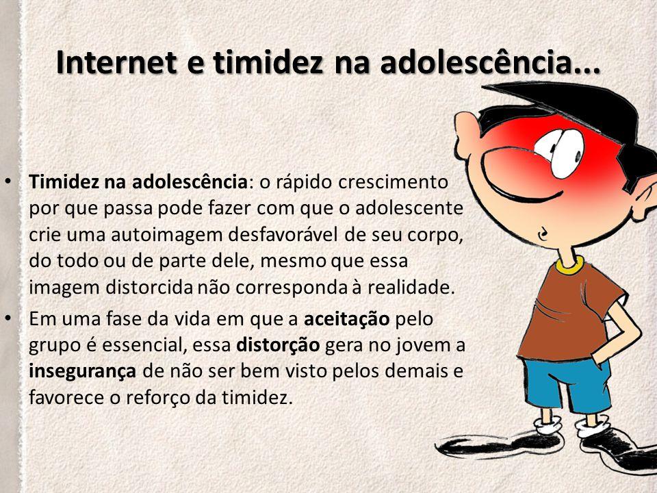 Internet e timidez na adolescência...
