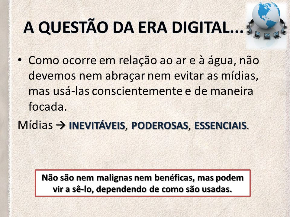 A questão da ERA DIGITAL...