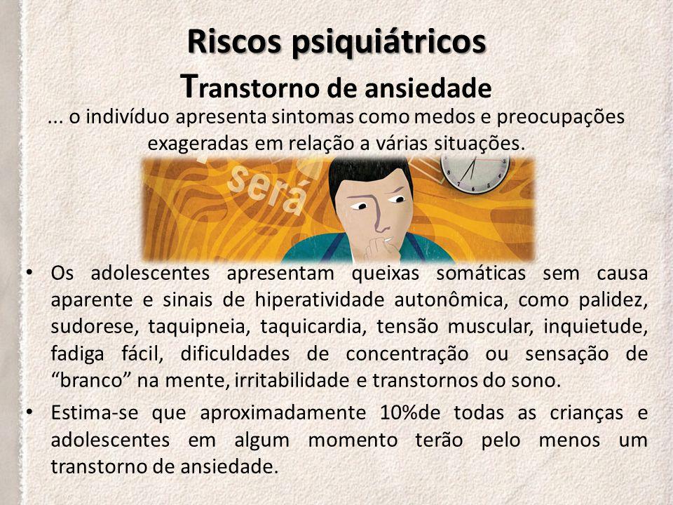 Riscos psiquiátricos Transtorno de ansiedade
