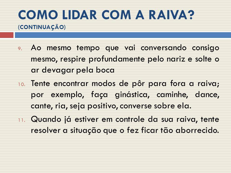 COMO LIDAR COM A RAIVA (CONTINUAÇÃO)