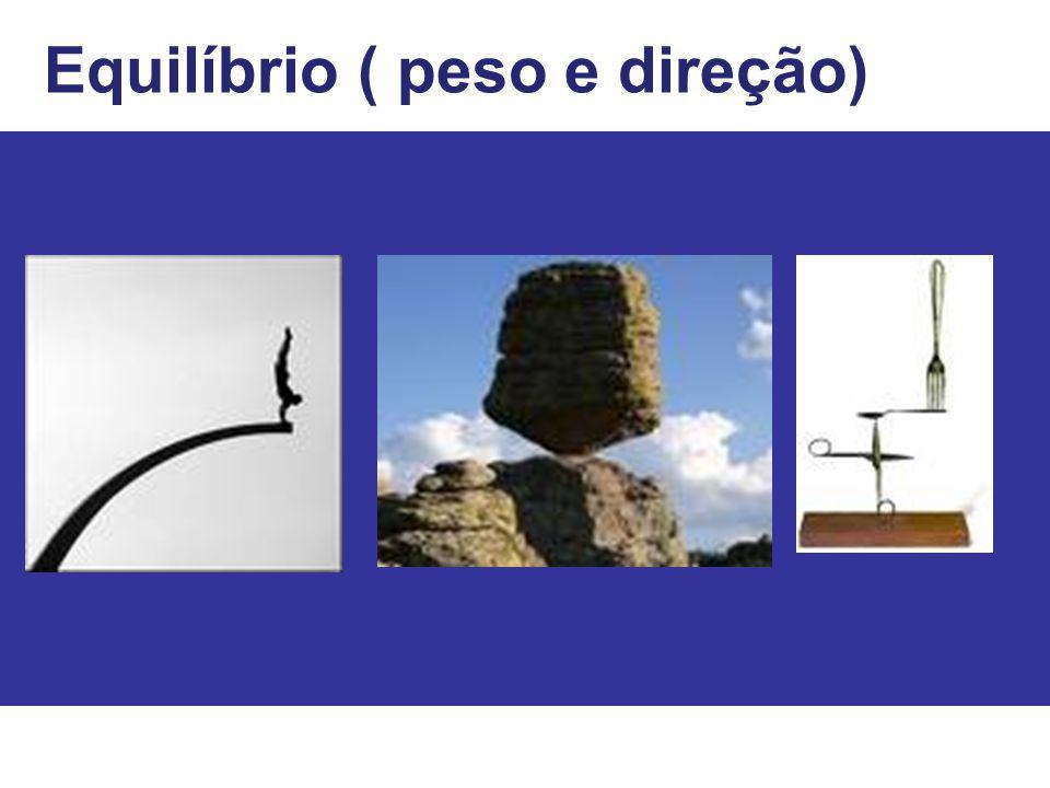 Equilíbrio ( peso e direção)