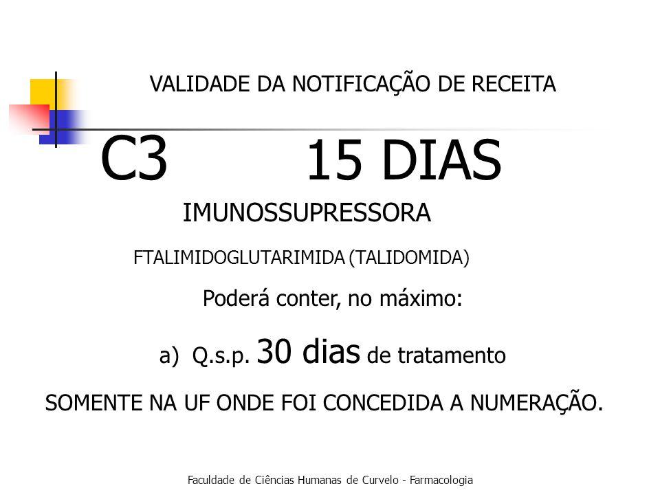 C3 15 DIAS IMUNOSSUPRESSORA VALIDADE DA NOTIFICAÇÃO DE RECEITA