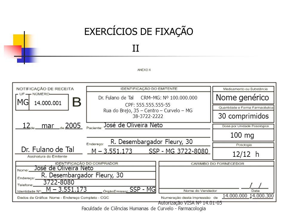 EXERCÍCIOS DE FIXAÇÃO II Nome genérico MG 30 comprimidos 12 mar 2005