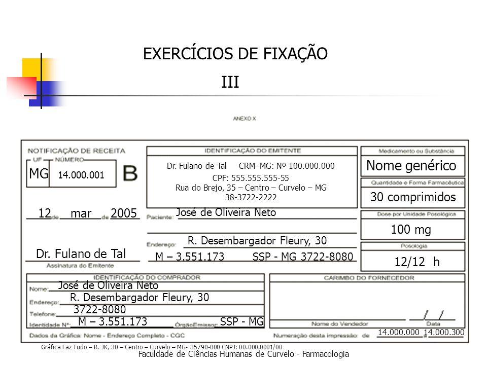 EXERCÍCIOS DE FIXAÇÃO III Nome genérico MG 30 comprimidos 12 mar 2005