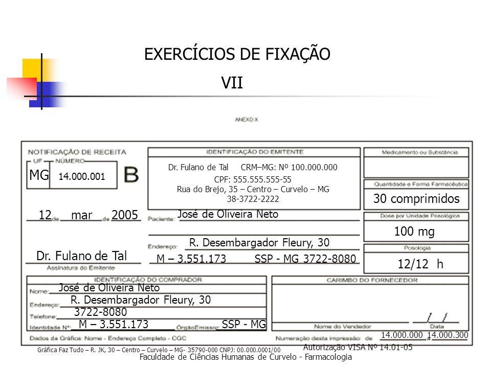 EXERCÍCIOS DE FIXAÇÃO VII MG 30 comprimidos 12 mar 2005 100 mg