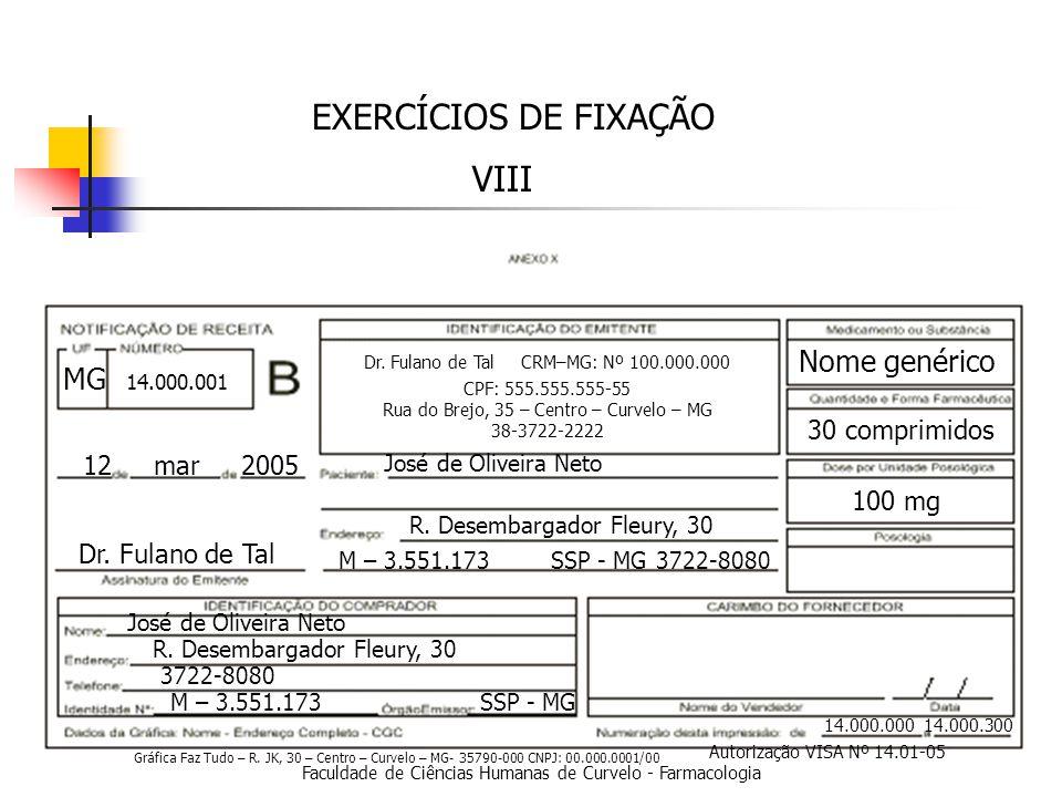 EXERCÍCIOS DE FIXAÇÃO VIII Nome genérico MG 30 comprimidos 12 mar 2005