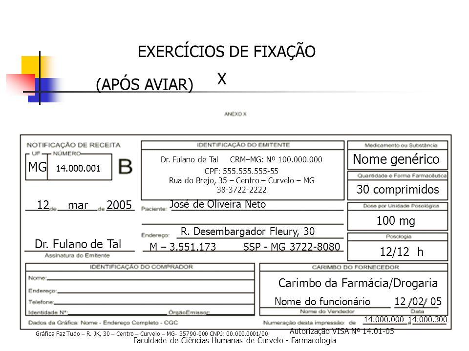 EXERCÍCIOS DE FIXAÇÃO X (APÓS AVIAR) Nome genérico MG 30 comprimidos