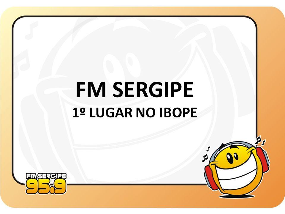 FM SERGIPE 1º LUGAR NO IBOPE