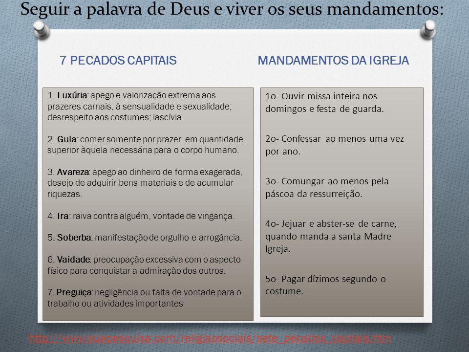 Seguir a palavra de Deus e viver os seus mandamentos: