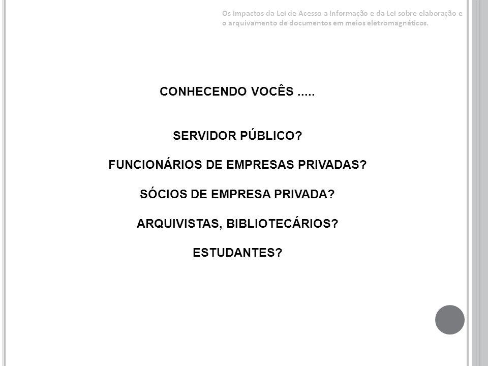 FUNCIONÁRIOS DE EMPRESAS PRIVADAS SÓCIOS DE EMPRESA PRIVADA