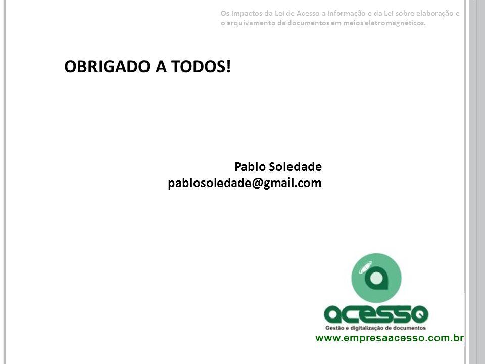 OBRIGADO A TODOS! Pablo Soledade pablosoledade@gmail.com