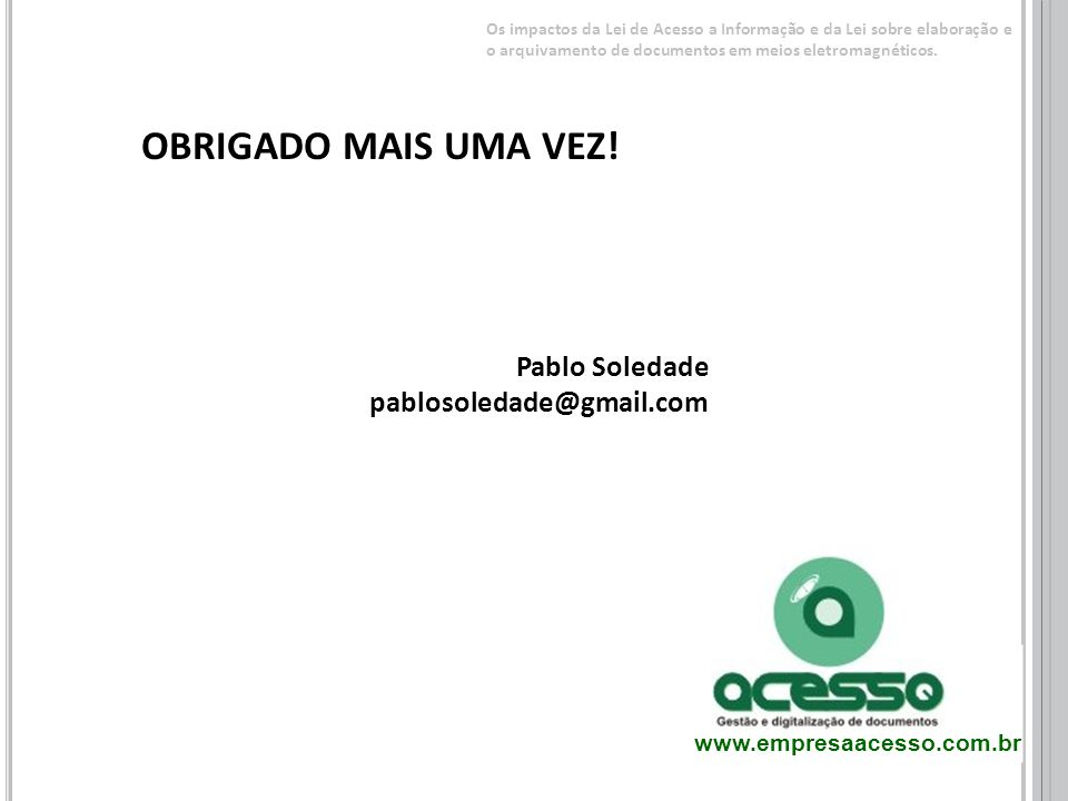OBRIGADO MAIS UMA VEZ! Pablo Soledade pablosoledade@gmail.com