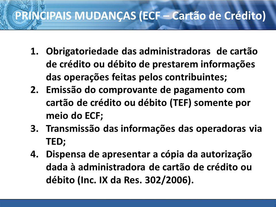 PRINCIPAIS MUDANÇAS (ECF – Cartão de Crédito)