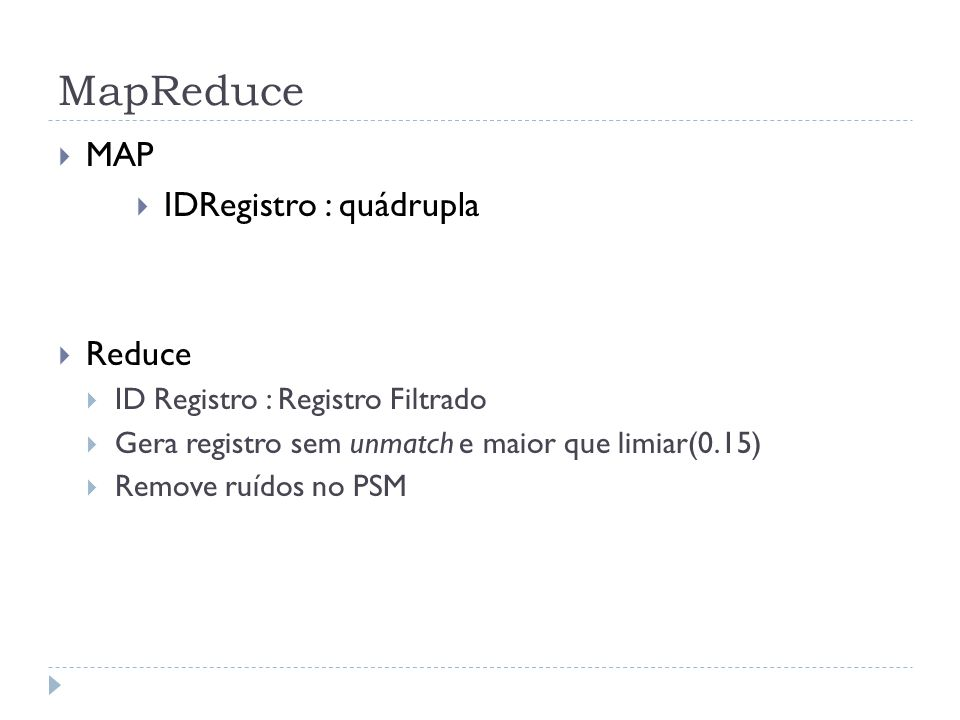 MapReduce MAP IDRegistro : quádrupla Reduce