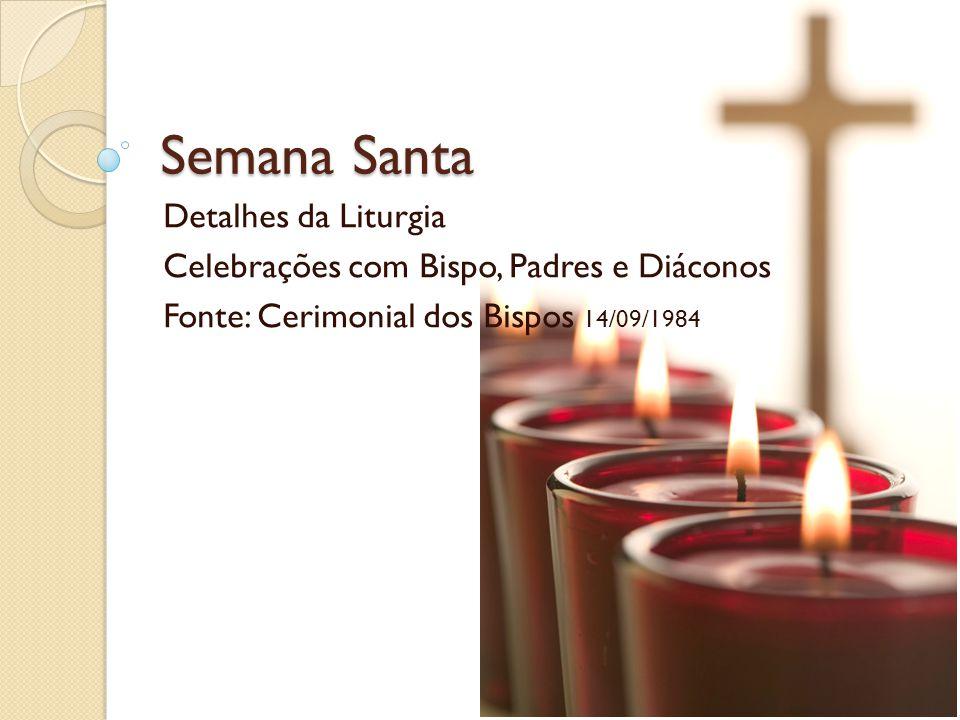 Semana Santa Detalhes da Liturgia