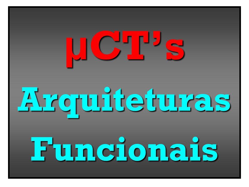 μCT's Arquiteturas Funcionais