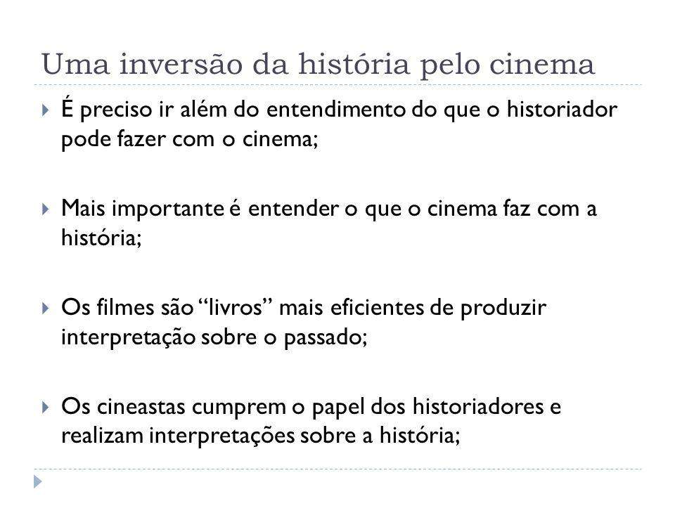 Uma inversão da história pelo cinema