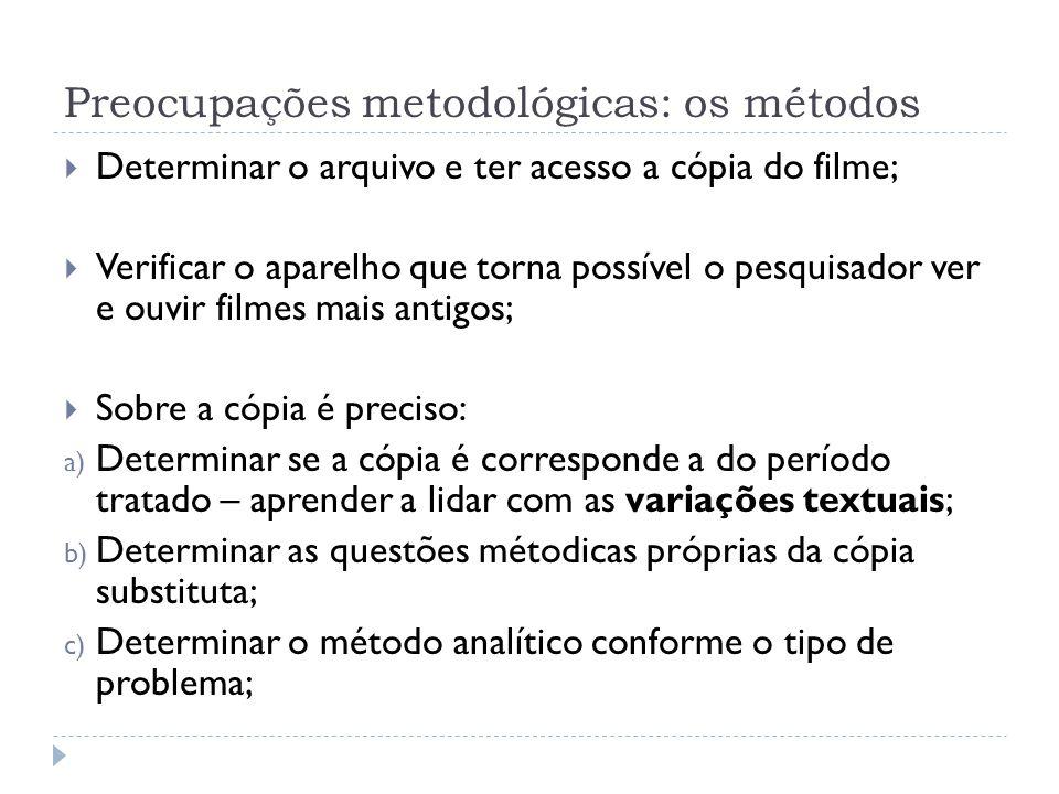 Preocupações metodológicas: os métodos