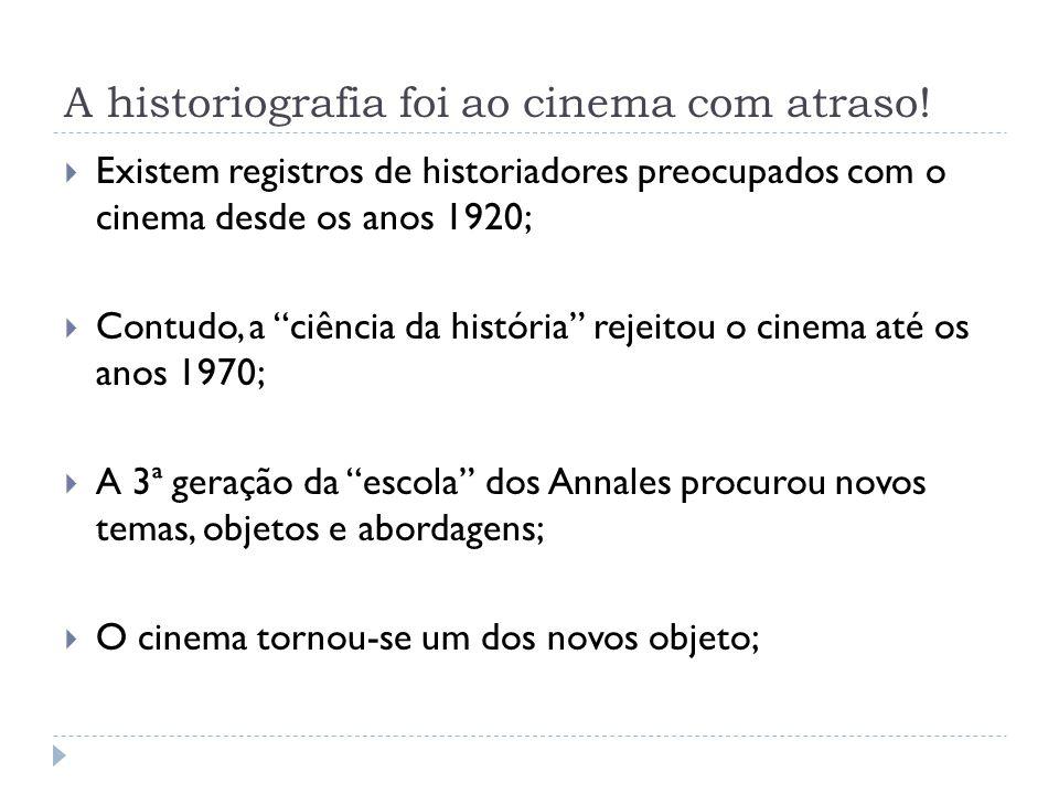 A historiografia foi ao cinema com atraso!