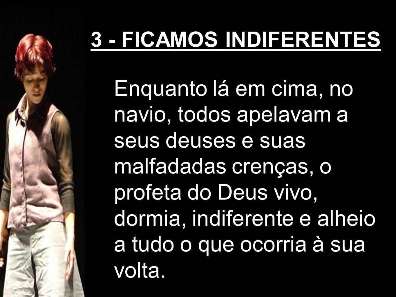 3 - FICAMOS INDIFERENTES