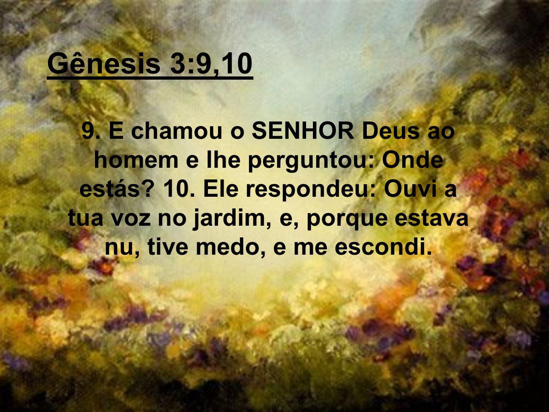 Gênesis 3:9,10
