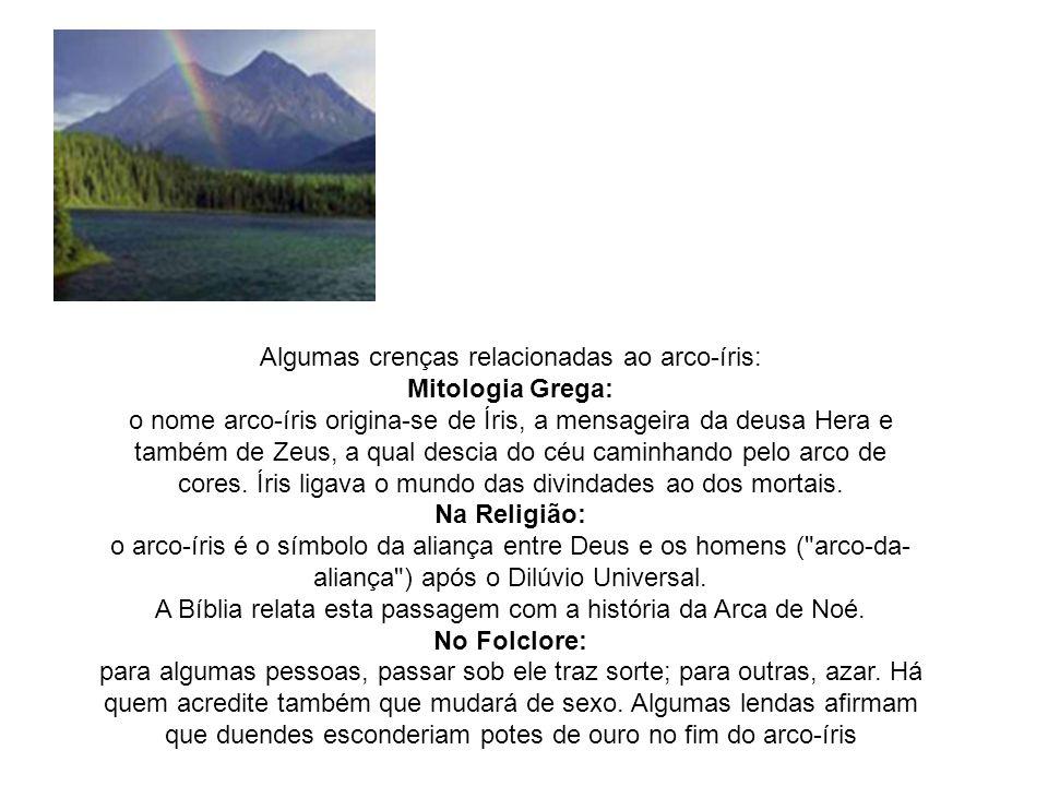 Algumas crenças relacionadas ao arco-íris: