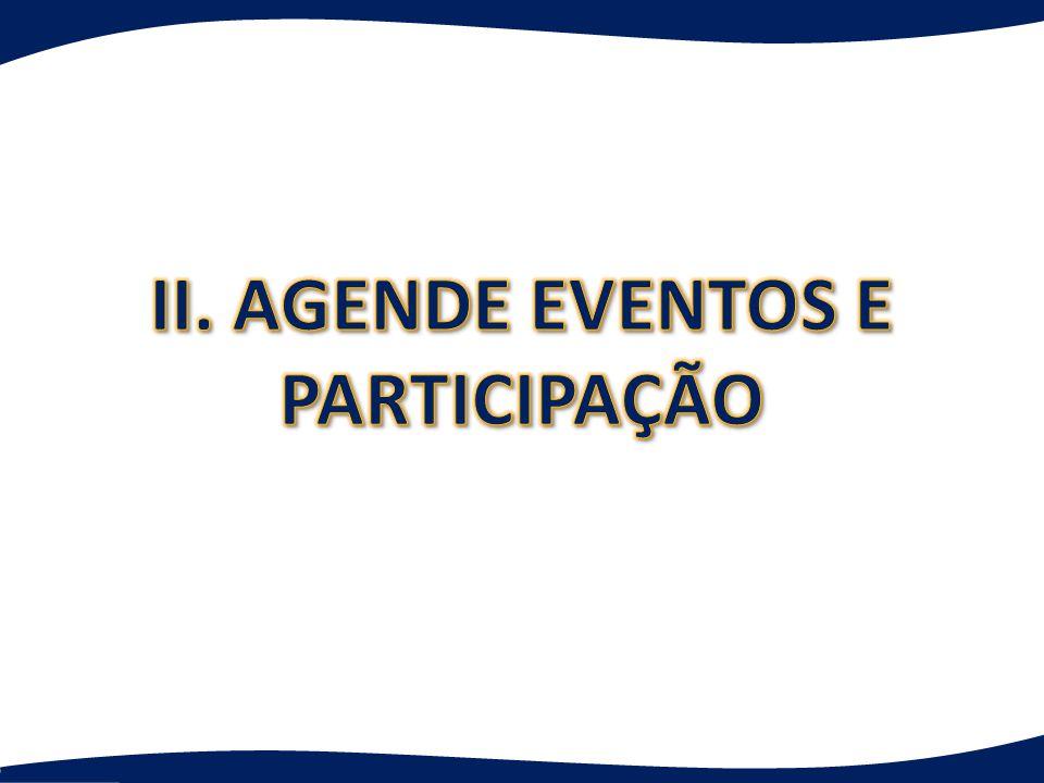 II. AGENDE EVENTOS E PARTICIPAÇÃO