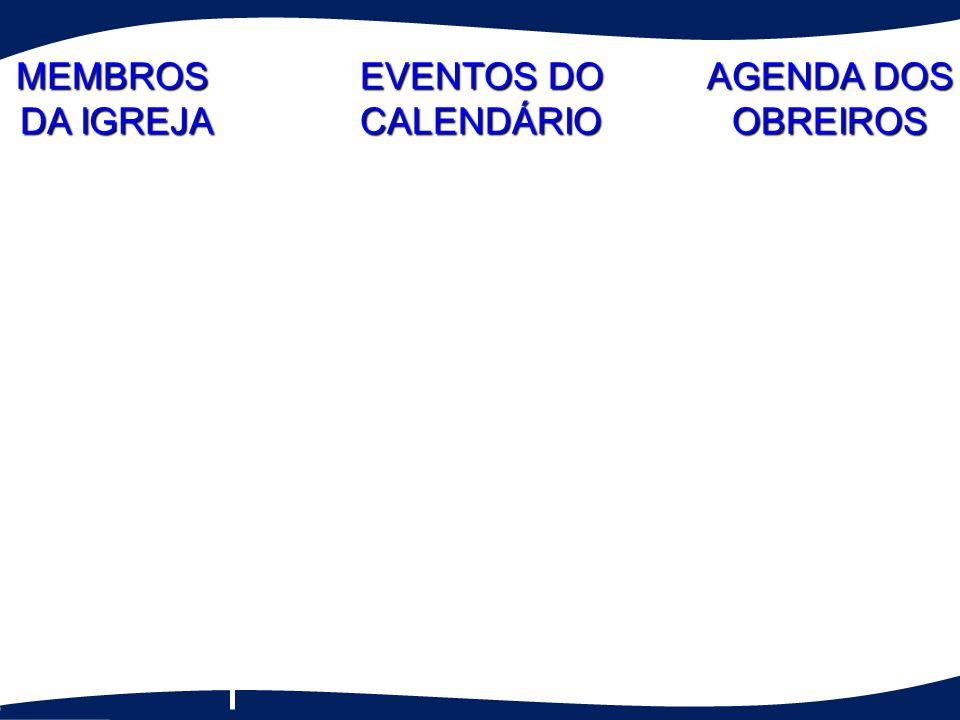 MEMBROS DA IGREJA EVENTOS DO CALENDÁRIO AGENDA DOS OBREIROS One Time