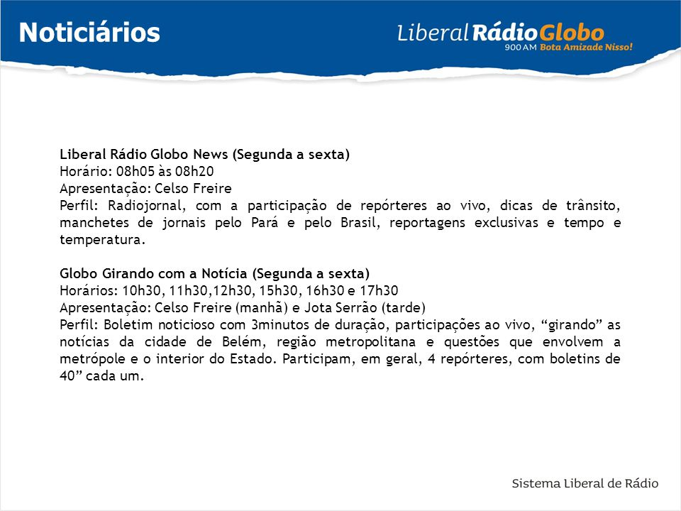Noticiários Liberal Rádio Globo News (Segunda a sexta)