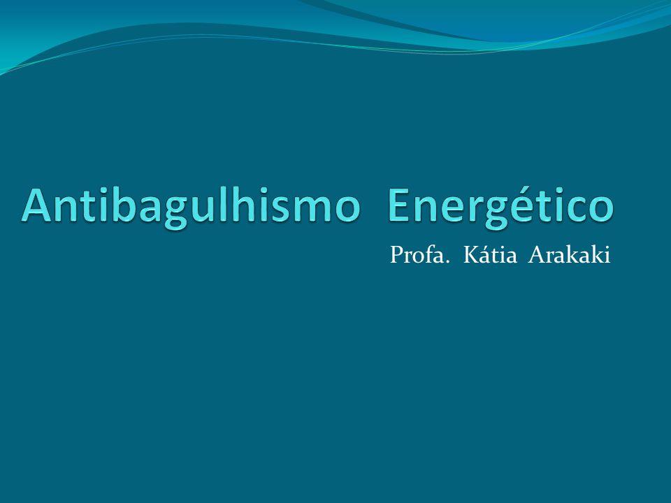 Antibagulhismo Energético