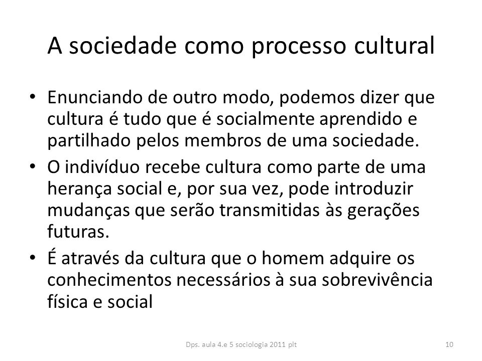 A sociedade como processo cultural