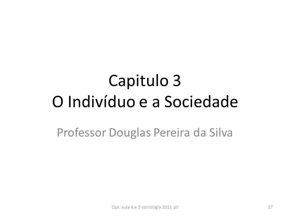 Capitulo 3 O Indivíduo e a Sociedade