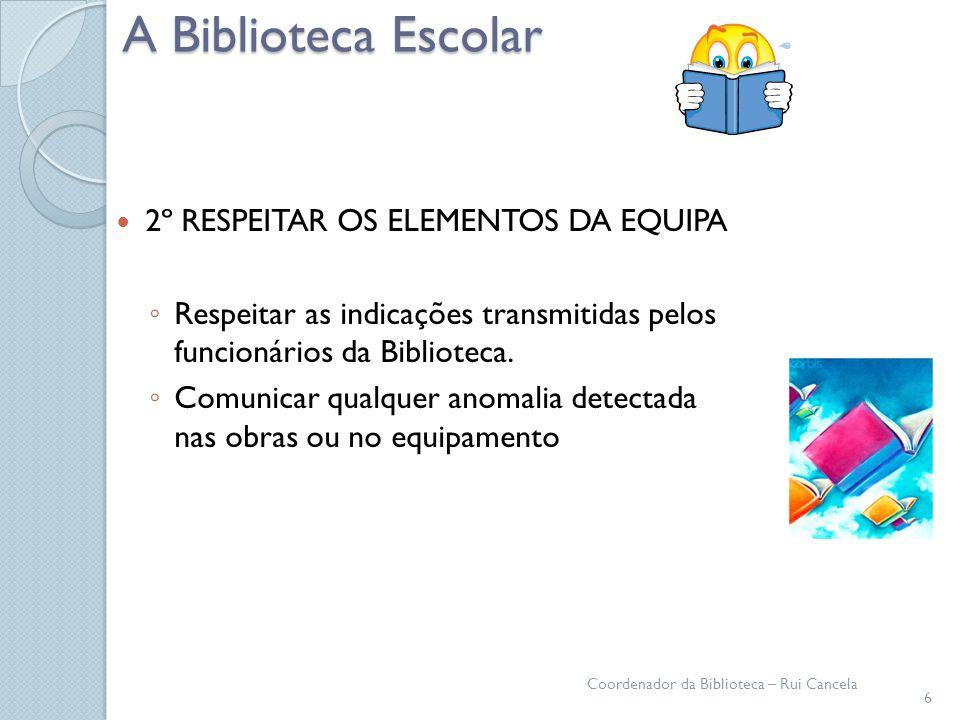 A Biblioteca Escolar 2º RESPEITAR OS ELEMENTOS DA EQUIPA