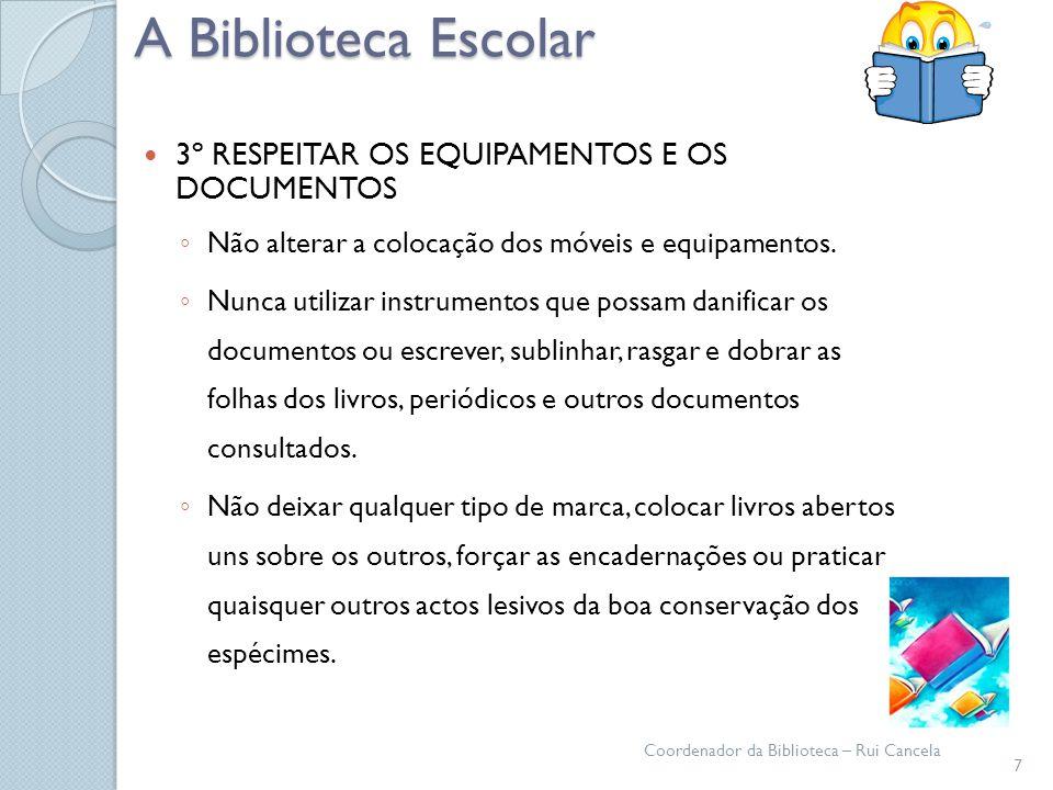 A Biblioteca Escolar 3º RESPEITAR OS EQUIPAMENTOS E OS DOCUMENTOS