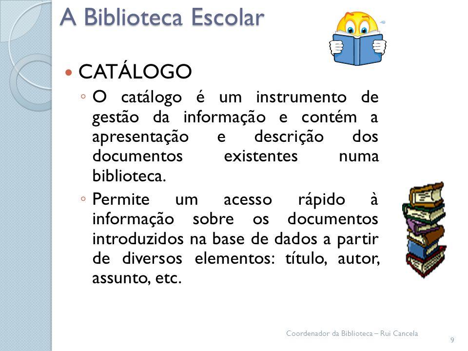 A Biblioteca Escolar CATÁLOGO