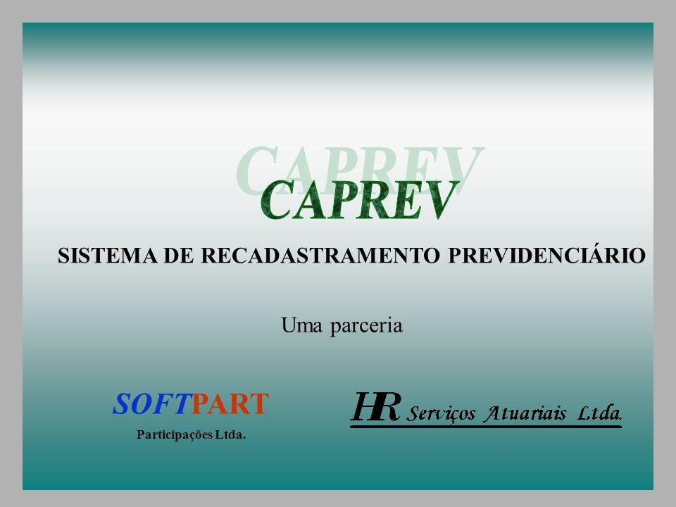 CAPREV SOFTPART SISTEMA DE RECADASTRAMENTO PREVIDENCIÁRIO Uma parceria