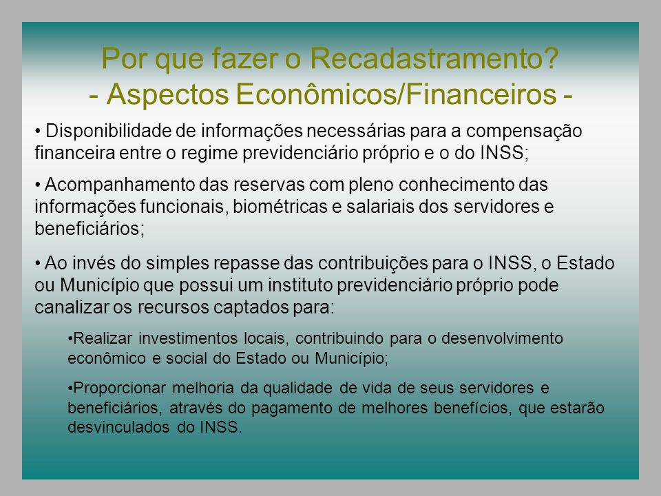 Por que fazer o Recadastramento - Aspectos Econômicos/Financeiros -