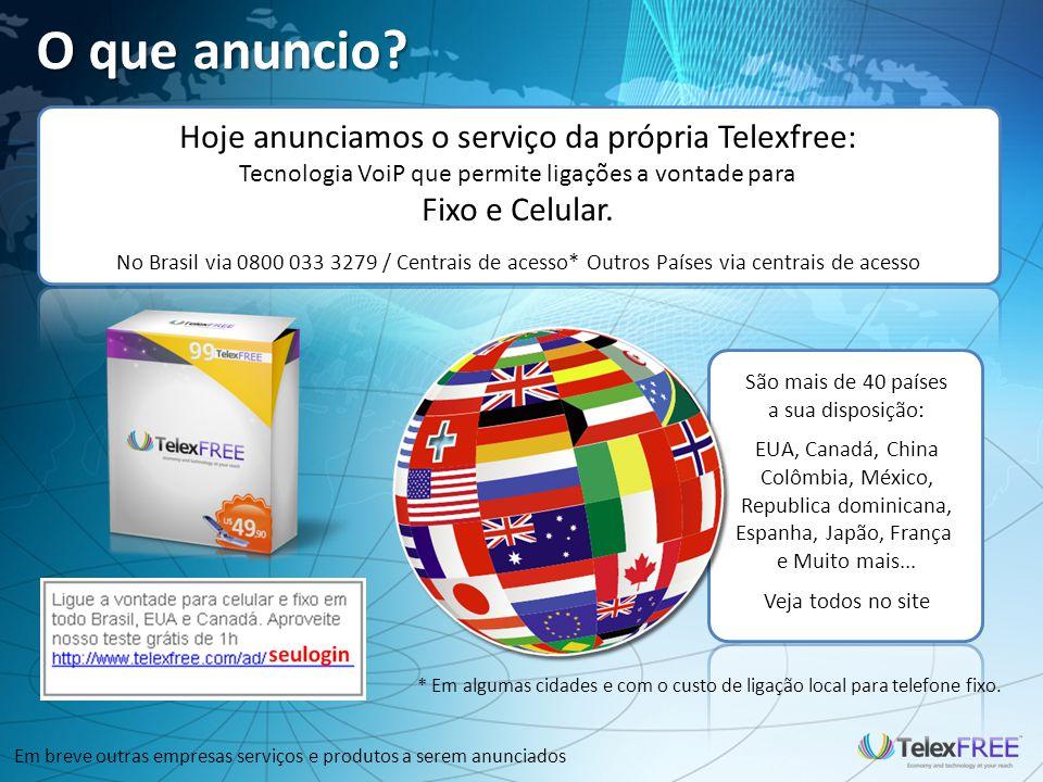 O que anuncio Hoje anunciamos o serviço da própria Telexfree: