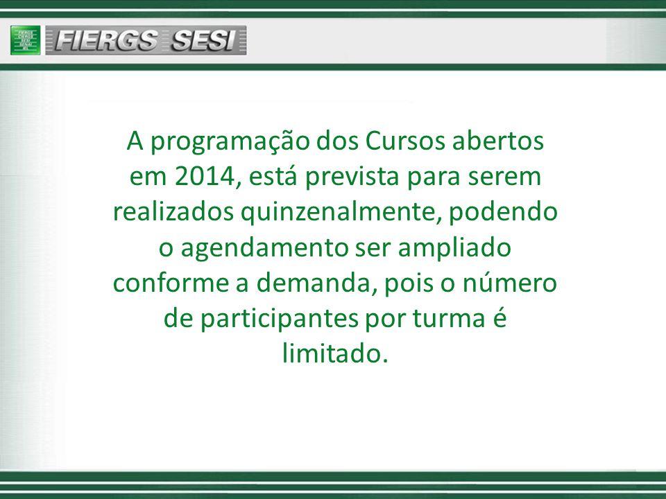 A programação dos Cursos abertos em 2014, está prevista para serem realizados quinzenalmente, podendo o agendamento ser ampliado conforme a demanda, pois o número de participantes por turma é limitado.